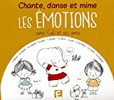 Chante, danse et mime Les Emotions