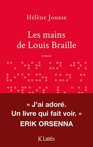 Mains de Louis Braille (Les)